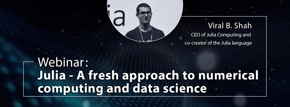 Видеозапись вебинара «Julia — A fresh approach to numerical computing and data science»