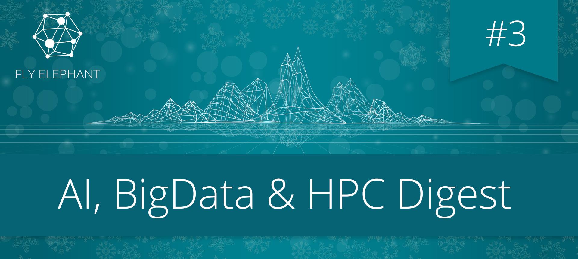 AI, BigData &HPC Digest #3