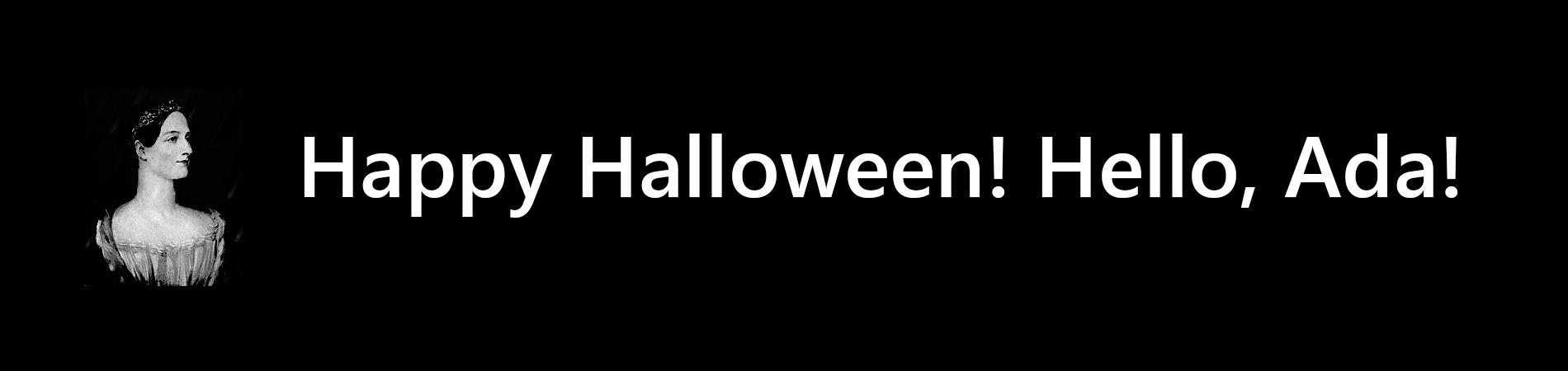 Happy Halloween! Hello, Ada