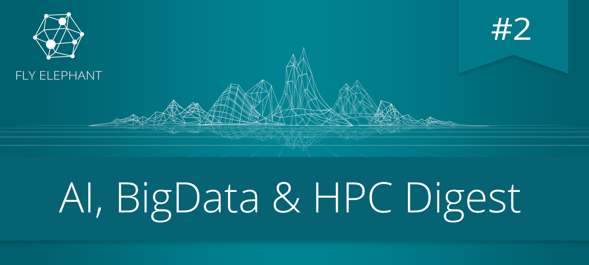 AI, BigData &HPC Digest #2