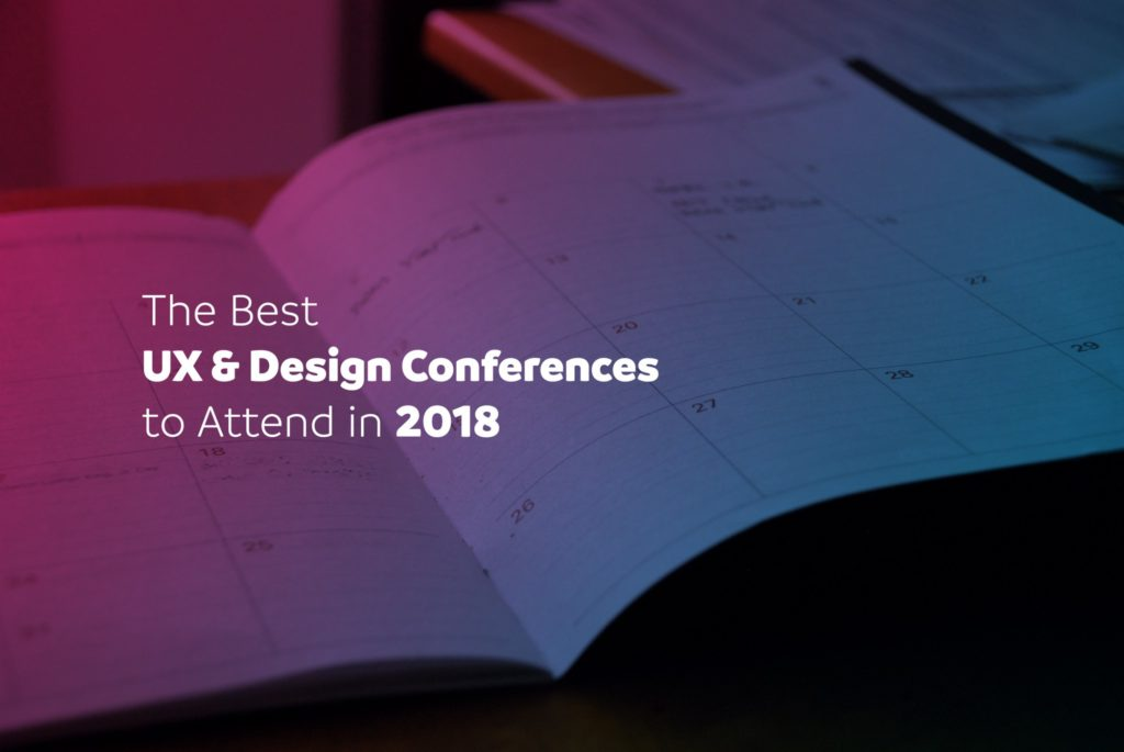The Best UX & Design Conferences to Attend in 2018