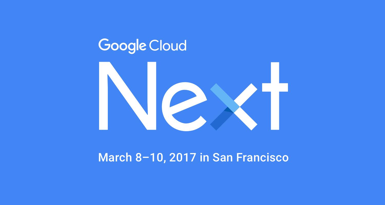 Рассказ о том как я ездил на Google Next 17. Краткая выжимка по анонсам и самому важному