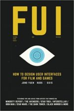 Jono Yuen— FUI: How toDesign User Interfaces for Film and Games: Featuring tips and advice from artists that workedon: Minority Report, The Avengers, Star Wars, The Dark Tower, Black Mirror and more