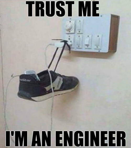 Trust me — I'm an engineer