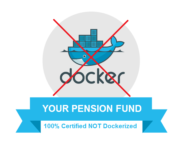 docker your pension fund 100% certified not dockeri