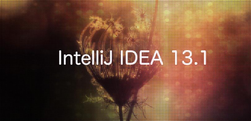 IntelliJ IDEA 13.1: Весеннее обновление