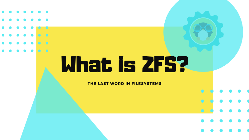 What is ZFS? And why are people crazy about her?