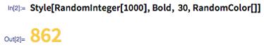 In[2]:= Style[RandomInteger[1000], Bold, 30, RandomColor[]]