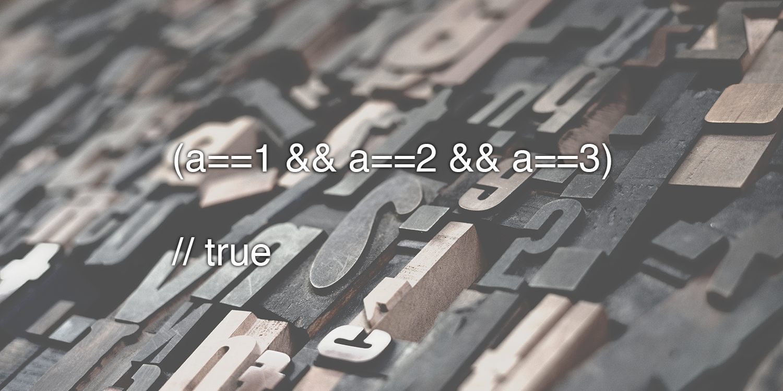 Может ли в JavaScript конструкция (a==1 && a==2 && a==3) оказаться равной t ...