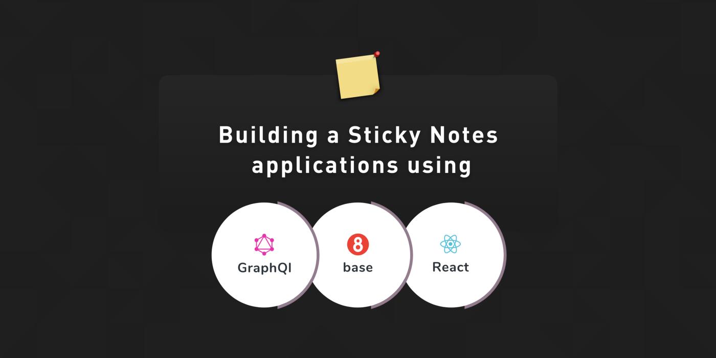 Создание приложения Sticky Notes с использованием 8base, GraphQL и React