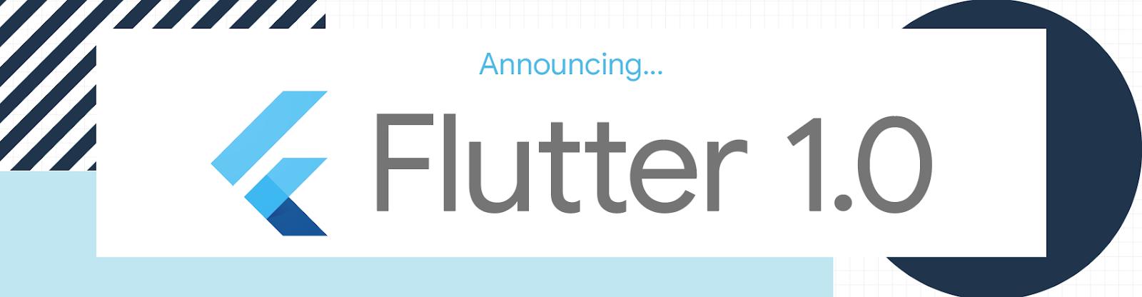 Flutter 1.0 - December 4 release