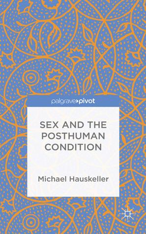 После Сингулярности Прекрасная сексуальная жизнь постчеловека. Часть 1