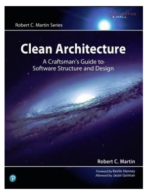 Robert C. Martin, Clean Architecture: A Craftsmans Guide to Software Structure andDesign