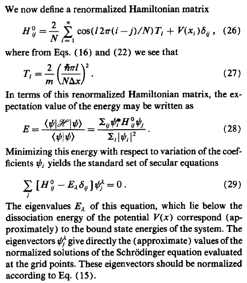 The Fourier grid Hamiltonian method for bound state eigenvalues and eigenfunctions.