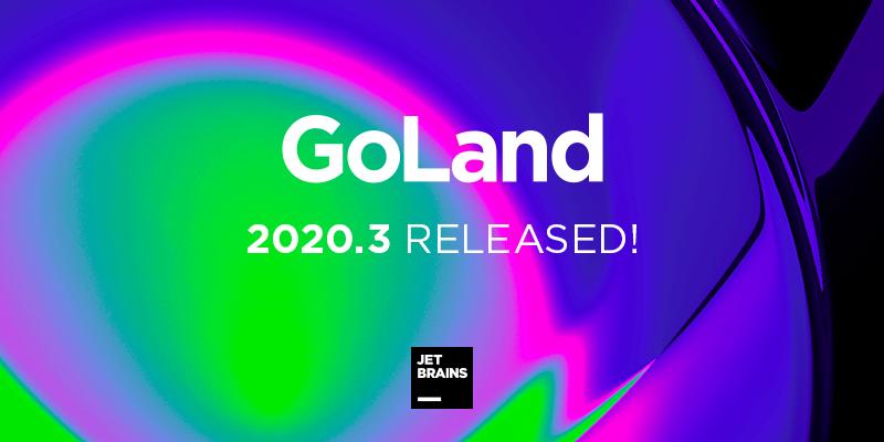 GoLand 2020.3  дамп горутин, запуск табличных тестов, расширенная поддержка Testify
