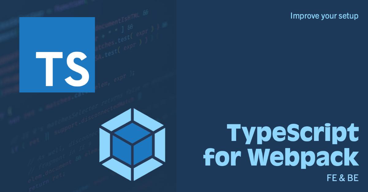 TypeScript для конфигурации WebPack (FE and BE)