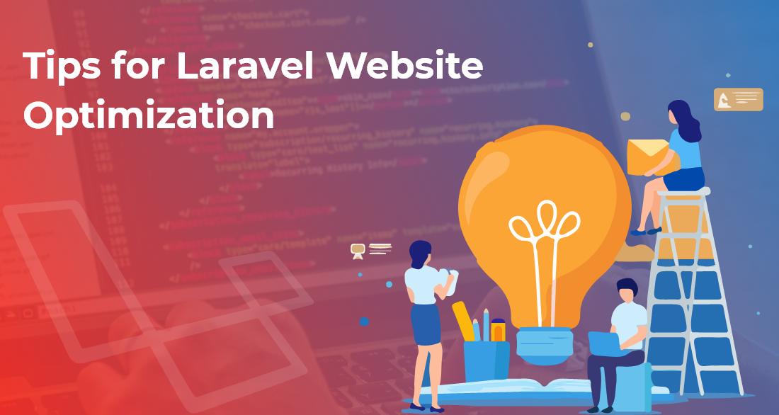 Tips for Laravel Website Optimization