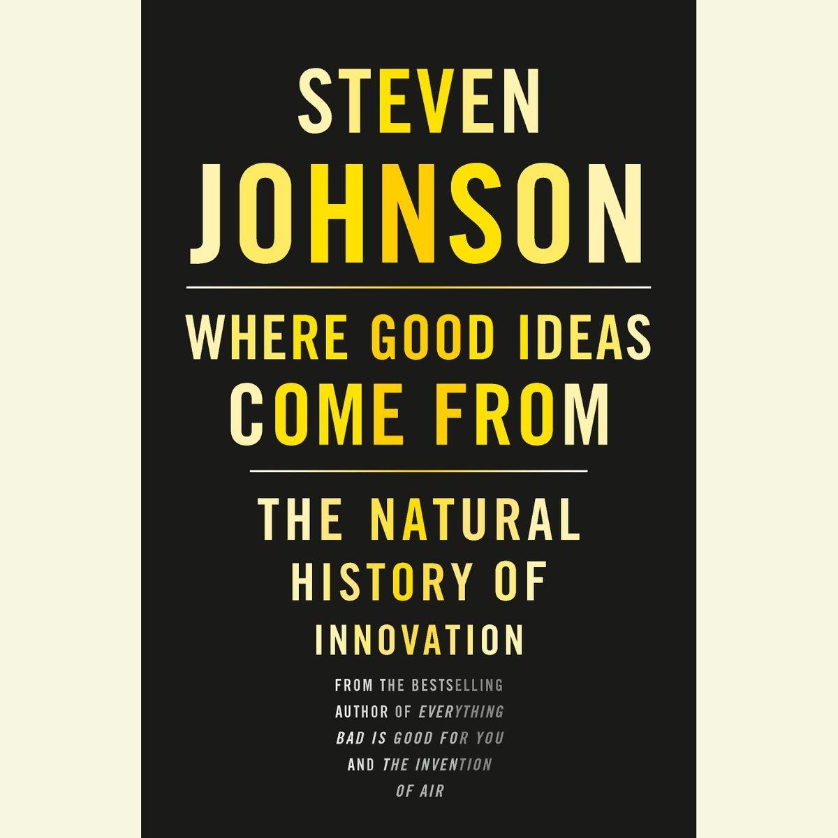Откуда берутся хорошие идеи. Конспект книги Стивена Джонсона
