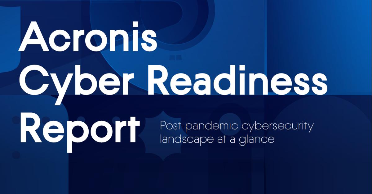 Исследование Acronis Cyber Readiness сухой остаток от COVIDной самоизоляции