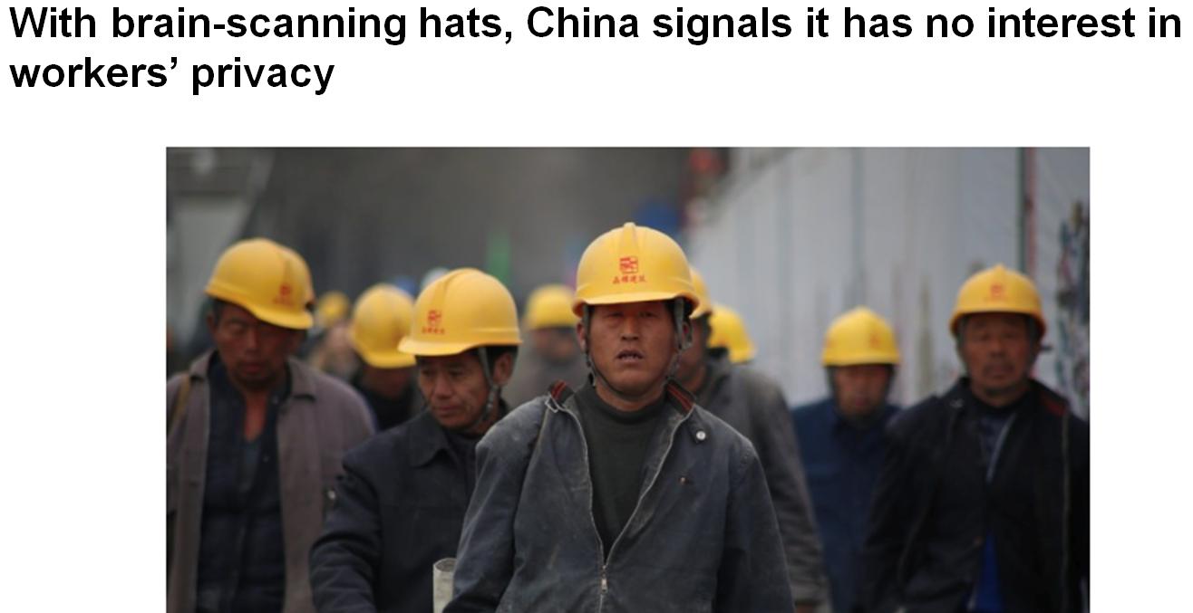 Заголовок одного из изданий: «Судя по сканирующим мозг каскам, Китай не заинтересован в тайне частной жизни рабочих»