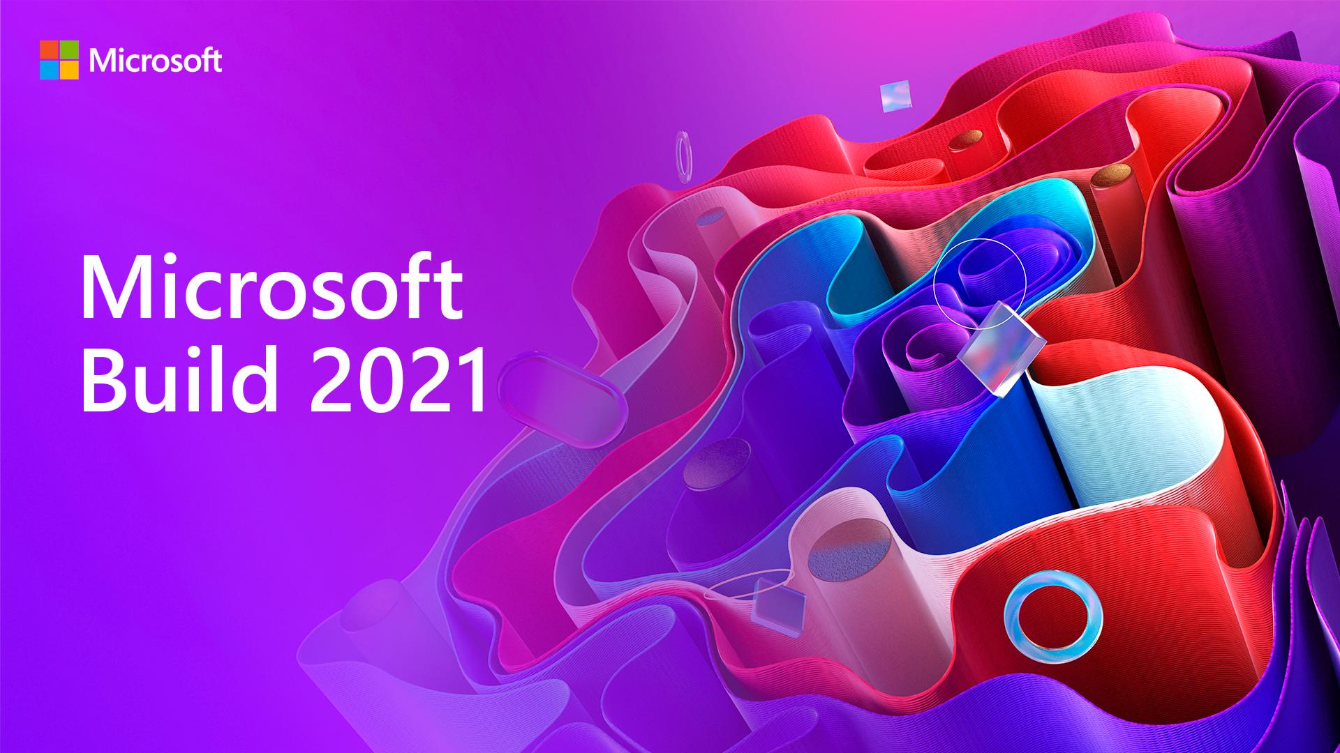 8 анонсов конференции Microsoft Build 2021