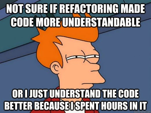 Не уверен: то ли рефакторинг сделал мой код более читаемым, то ли я понимаю код лучше, потому что убил на него кучу времени