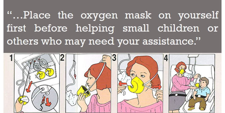 Place the oxygen mask on yourself first…