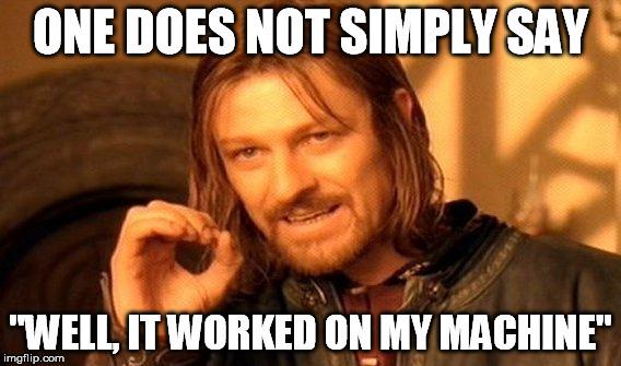 Нельзя просто сказать на моем компе это работает