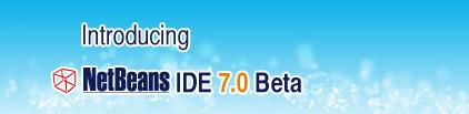 Introducing Netbeans IDE 7.0 Beta