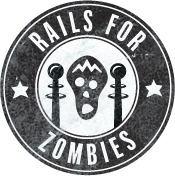 Rails for Zombies