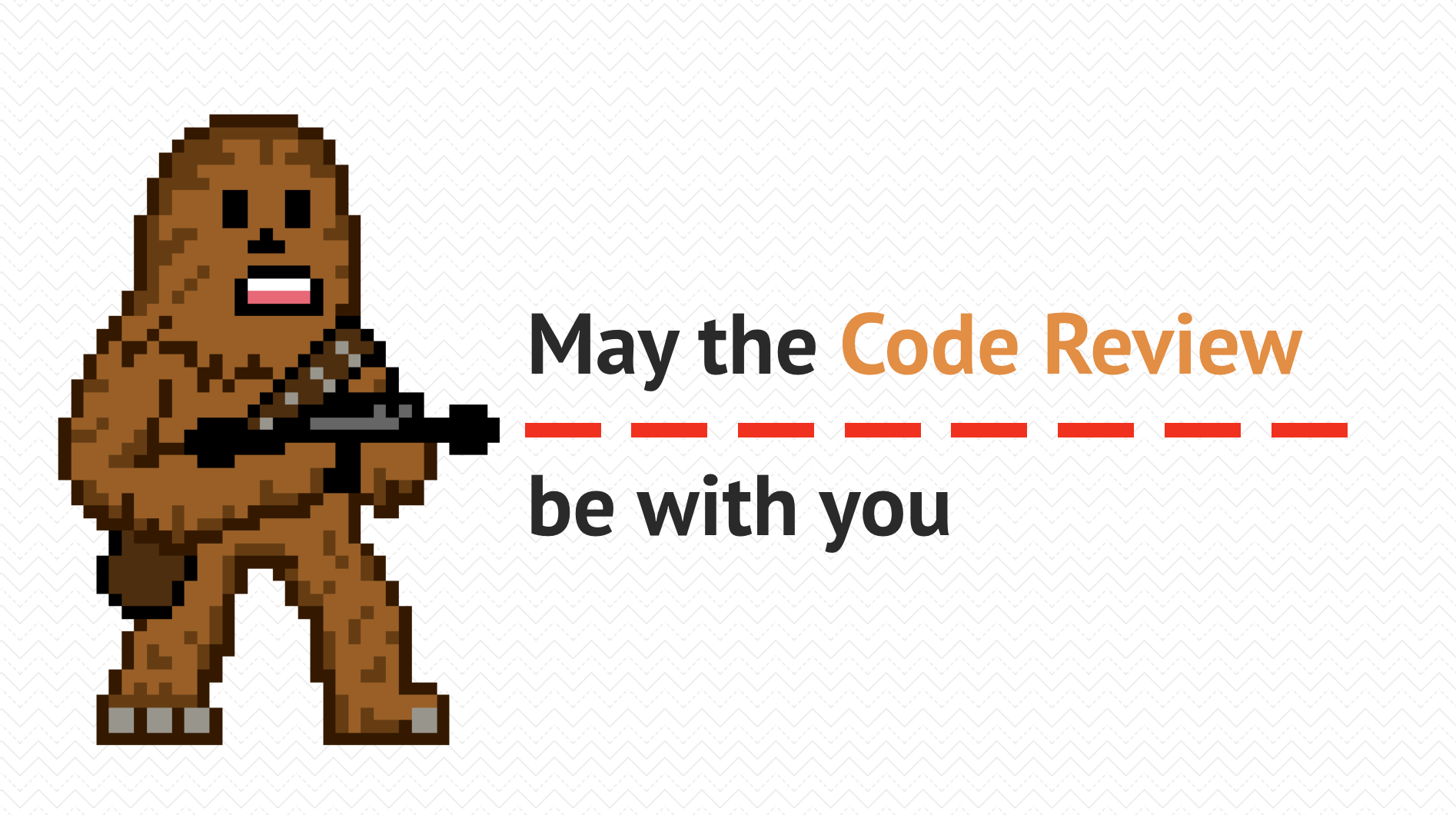 May the Code Review be with you
