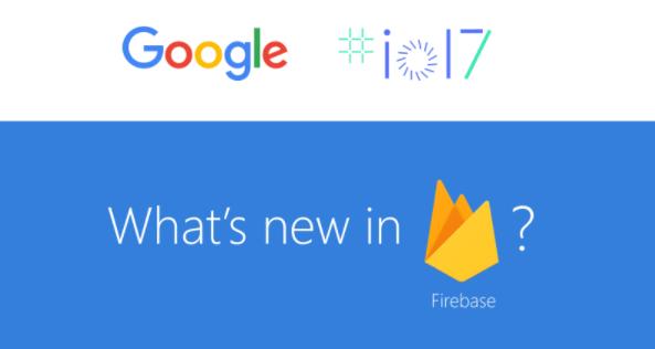 Firebase на I/O 2017: новые возможности