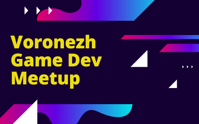 We invite you to Voronezh Game Dev Meetup