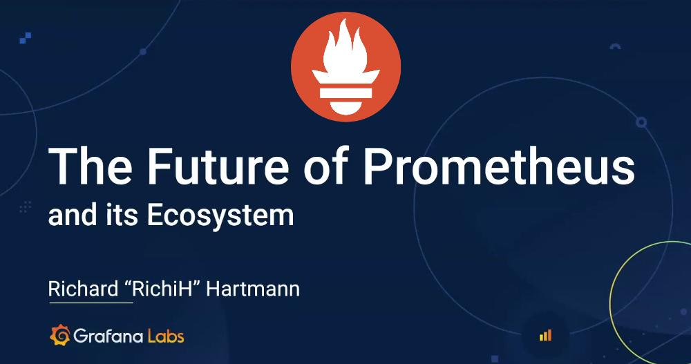 Перевод Будущее Prometheus и экосистемы проекта (2020)