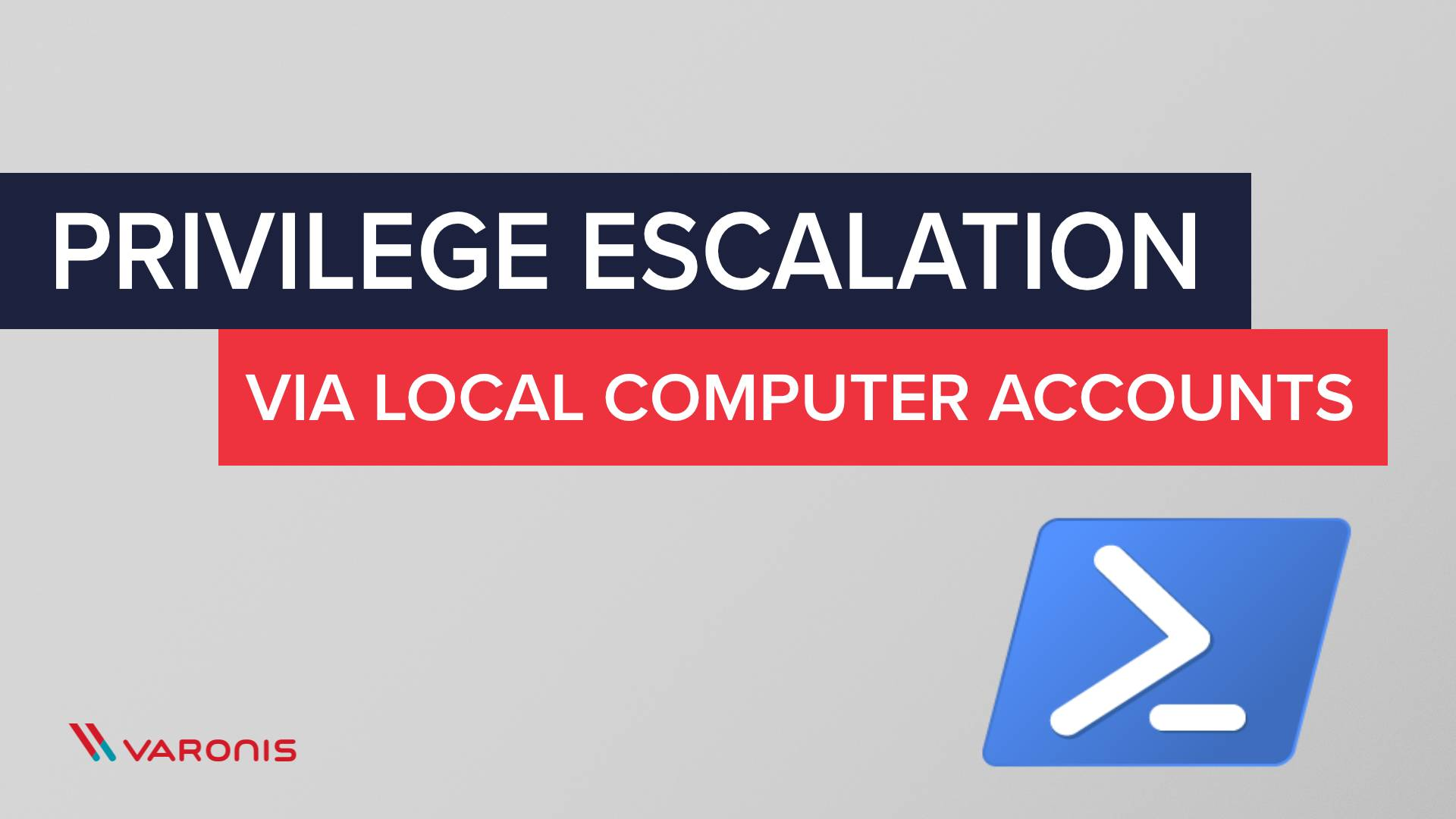 [Перевод] Использование PowerShell для повышения привилегий локальных учетных записей