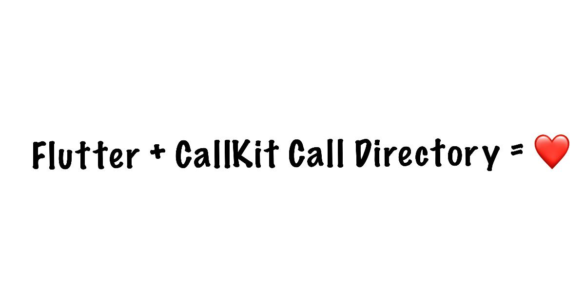 Flutter+CallKitCallDirectory=Love
