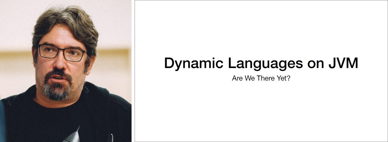 Charles Nutter on dynamic languages in the JVM on jug.msk.ru