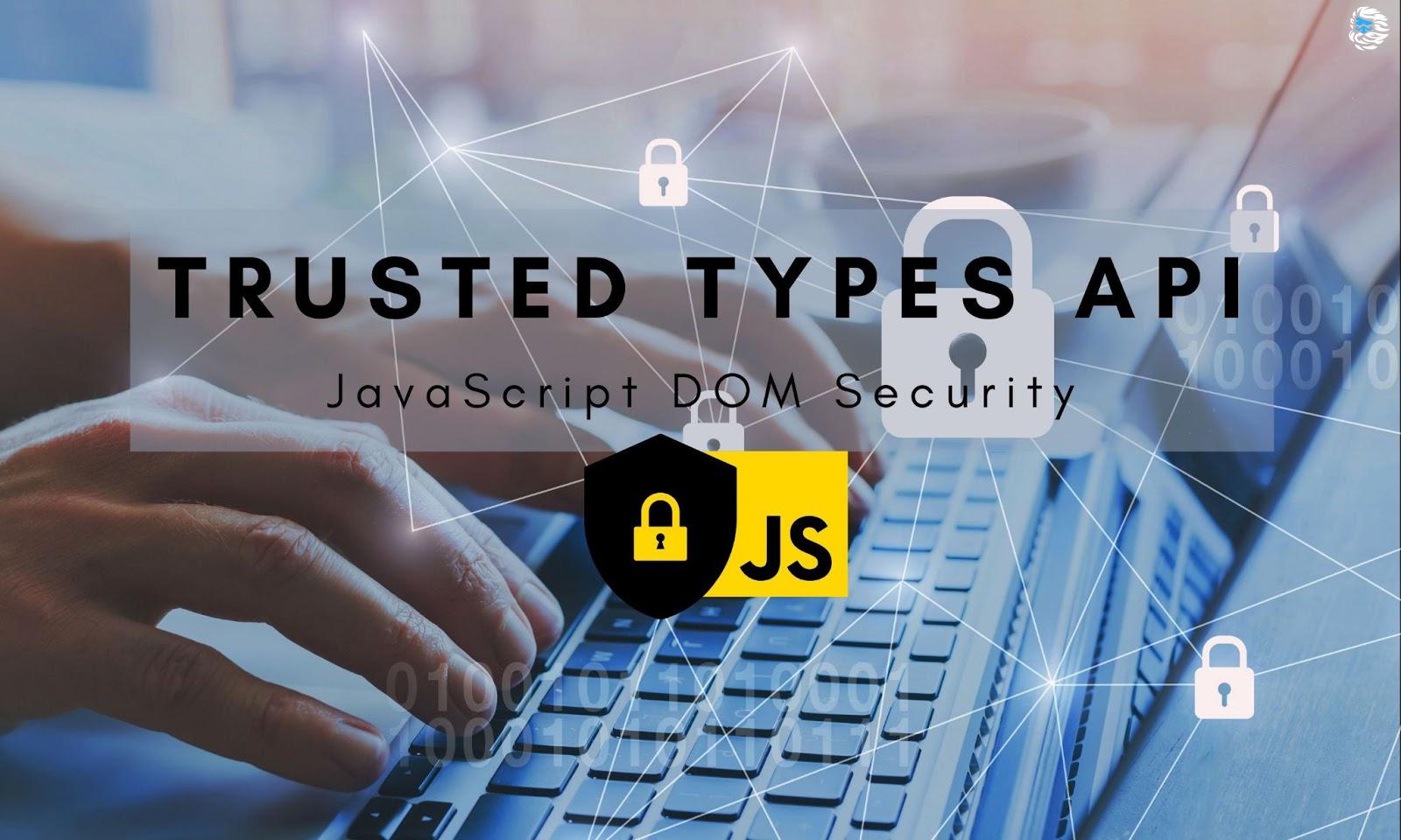 [Перевод] Trusted Types API для защиты DOM от XSS-атак