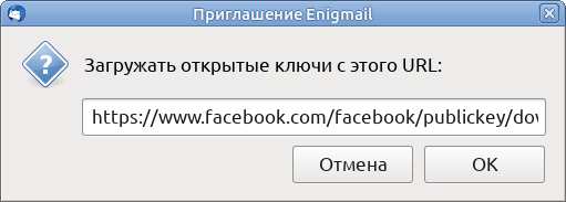 Enigmail Invitation - Download Public Keys from this URL - https://www.facebook.com/facebook/publickey/download/