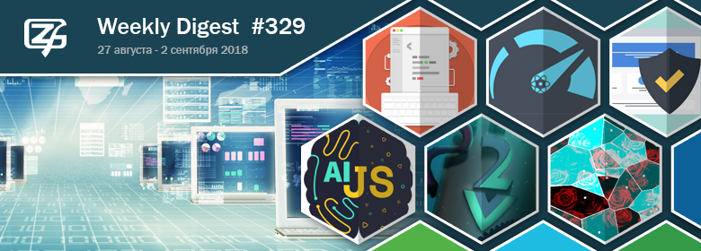 Digest of fresh materials from the world of the frontend for the last week № 329 (August 27 - September ? 2018)
