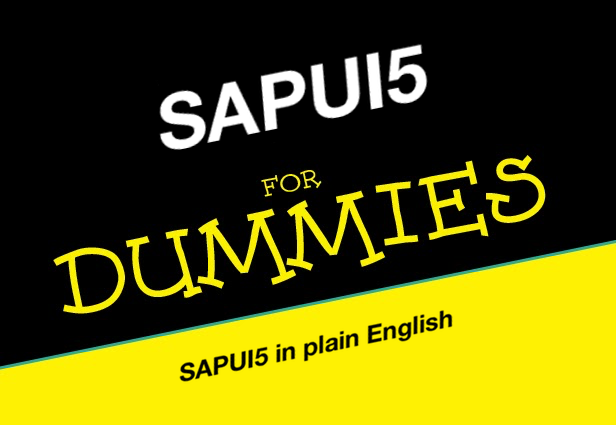 SAP] SAPUI5 for dummies: A complete step-by-step exercise / Habr