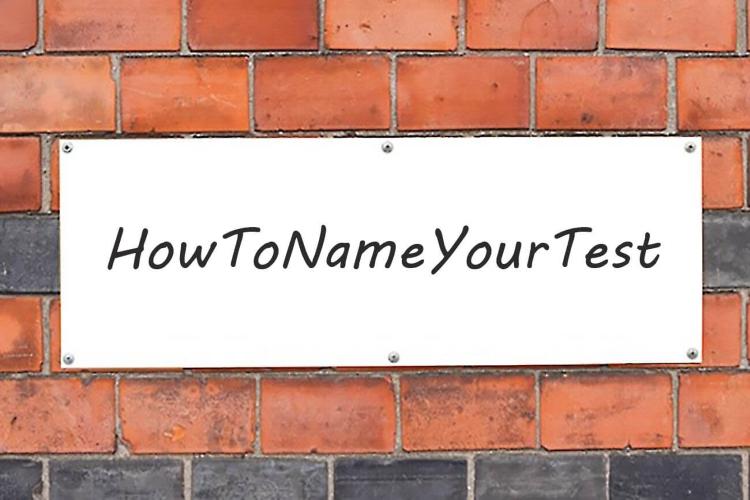 Как правильно выбрать название для Unit тестов