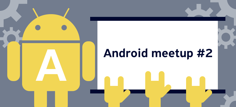 Как прошёл первый второй митап по Android от Tinkoff