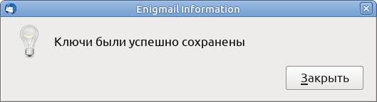 Enigmail Information - Keys were saved successfully - Close