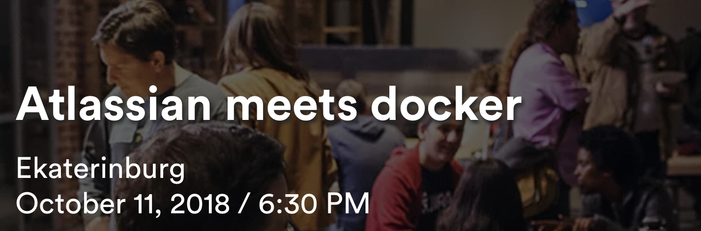 Ekaterinburg, October 11 - Atlassian meets docker