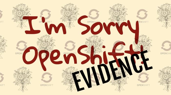 Прости, OpenShift, мы недостаточно ценили тебя и принимали как должное