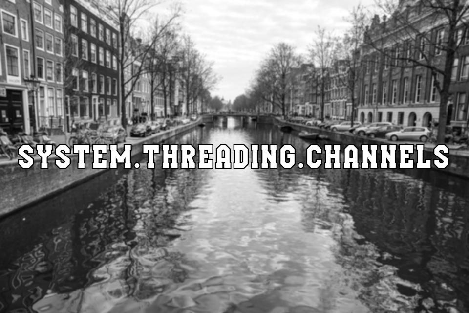 System.Threading.Channels  высокопроизводительный производитель-потребитель и асинхронность без алокаций и стэк дайва