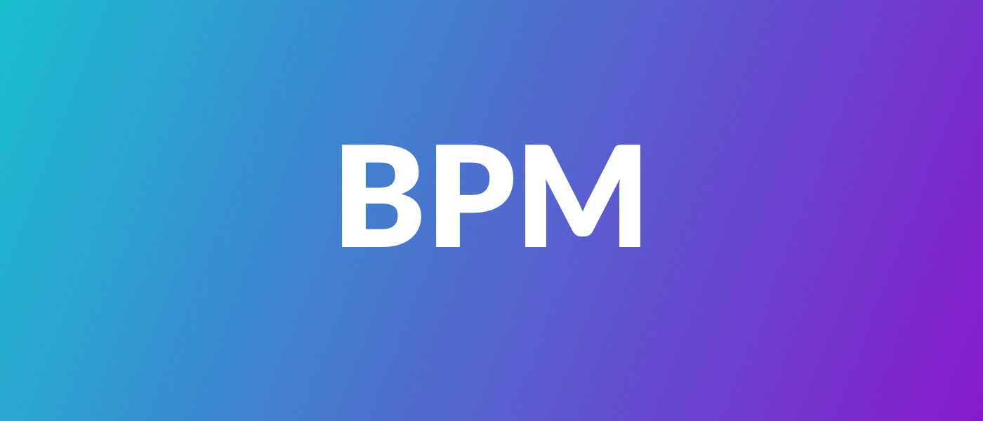 Understand the concept of BPM