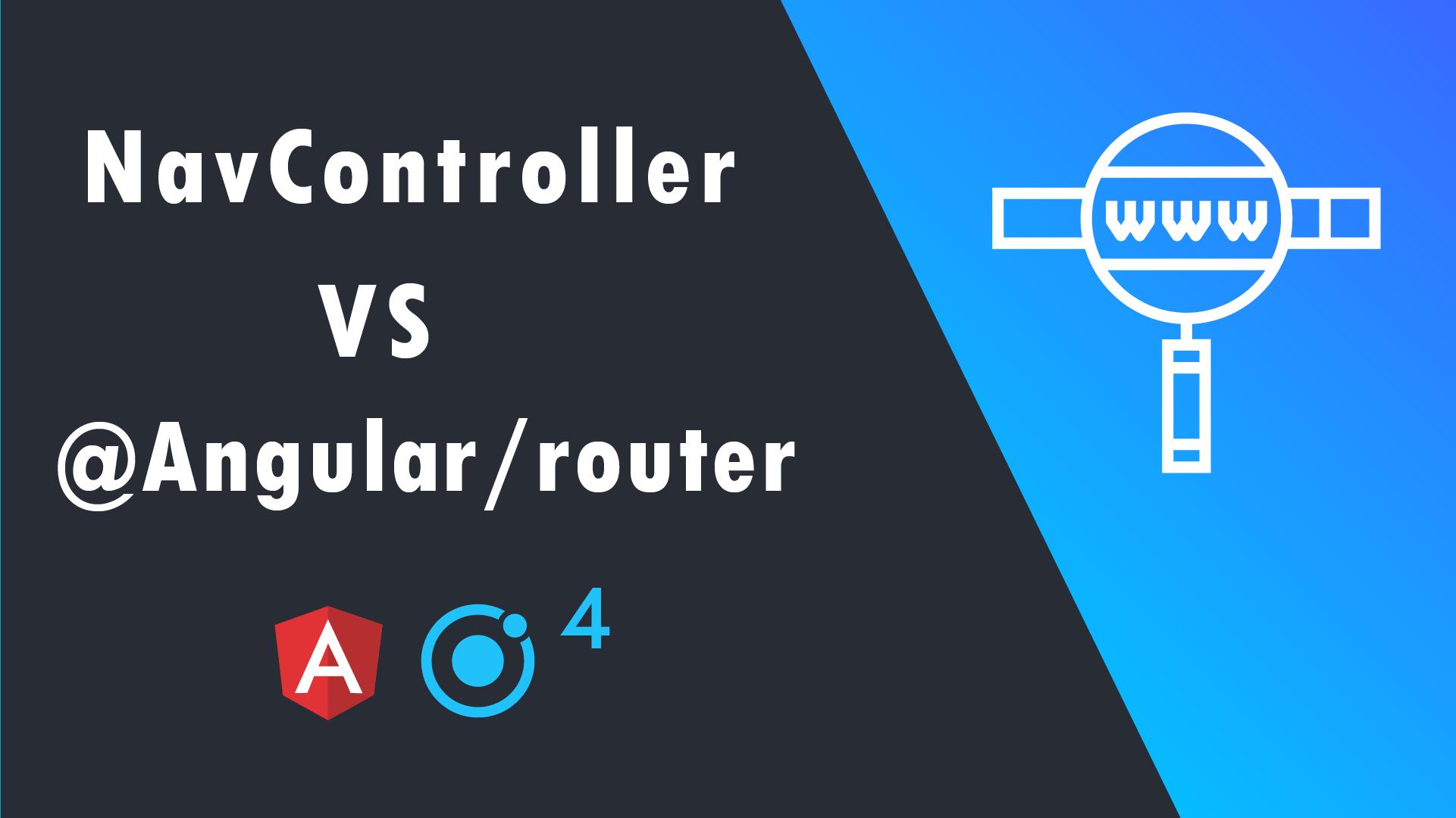 Навигация в кроссплатформенных приложениях: почему NavController победил angular/router в Ionic 4