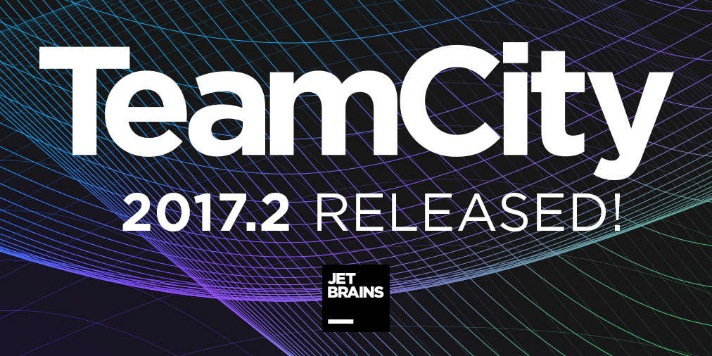 TeamCity 2017.2 released